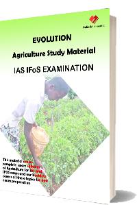 EVOLUTION-Agriculture IAS IFoS EXAMINATION