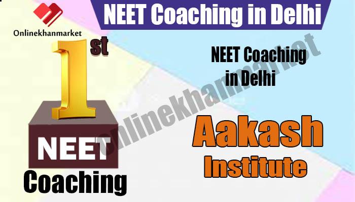 NEET Coaching in Delhi Aakash Institute