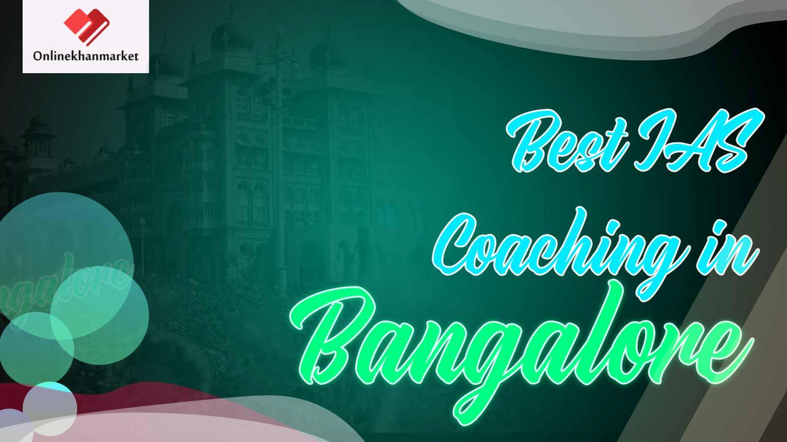 Best IAS Coaching in Bangalore